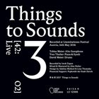 THINGS TO SOUNDS 3 [42:02] Live album cover